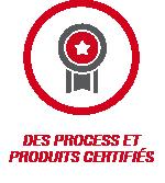 des process et des produits certifiés